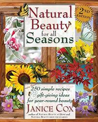 Natural Beauty For All Seasons, 2nd Edition by Janice Cox