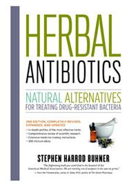 Herbal Antibiotics - 2nd Edition by Stephen Harrod Buhner