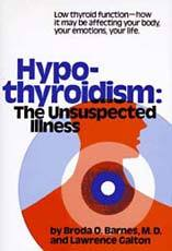 Hypothyroidism - The Unsuspected Illness by Barnes & Galton