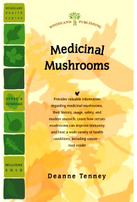 Medicinal Mushrooms by Deanne Tenney