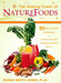 The Healing Power of NatureFoods by Susan Smith Jones, Ph.D.